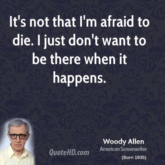 Its A Good Day To Die Quote: Not Afraid To Die Quotes. QuotesGram