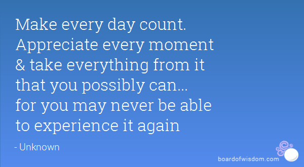 Make Every Moment Count Quotes. QuotesGram