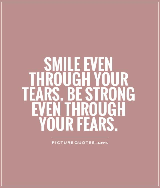 Quotes About Smiling Through Hard Times: Through Quotes. QuotesGram