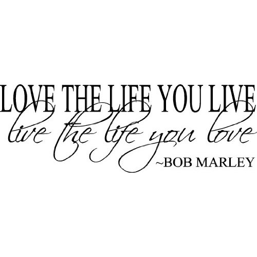 love the life you live bob marley quotes quotesgram