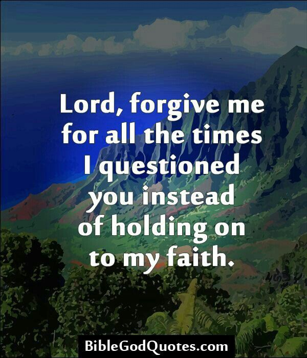 Questioning Faith Quotes: Lord Forgive Me Quotes. QuotesGram