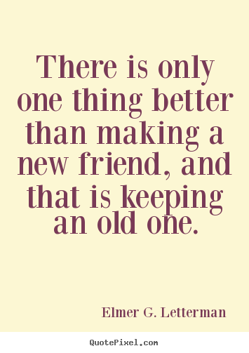 new friends vs old friends Old friends are the best friends on the friendship café friendship quotes and sayings about old friends vs new friends old friends.