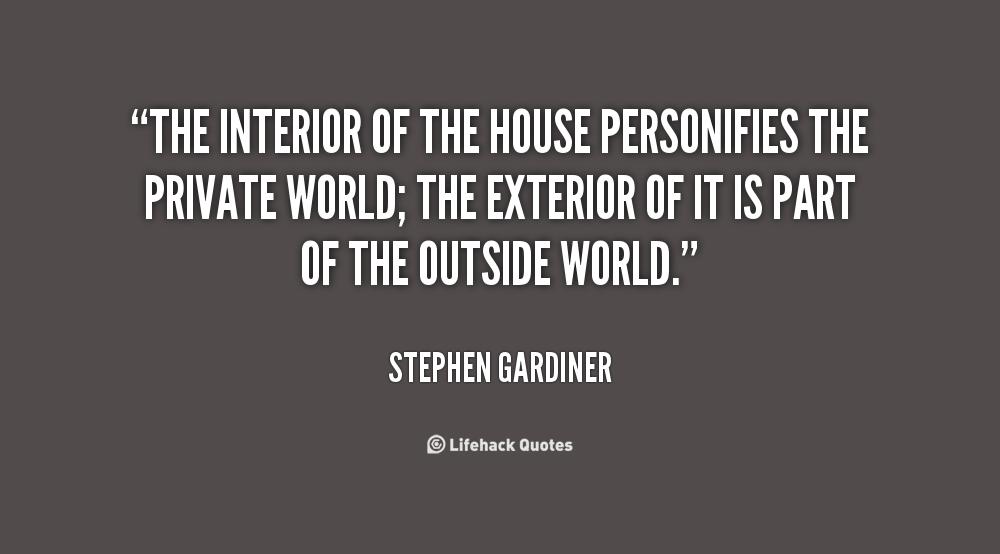 Stephen gardiner quotes quotesgram for House interior design quotes