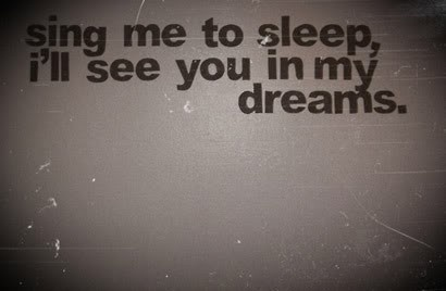 See You In My Dreams Quotes. QuotesGram - photo#31