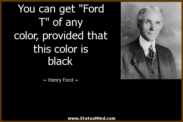 essay on henry ford quotes Browse our collection of authentic henry ford quotations that have been  i  haven't put a pencil to a piece of paper, working out a problem, in years i do it in .