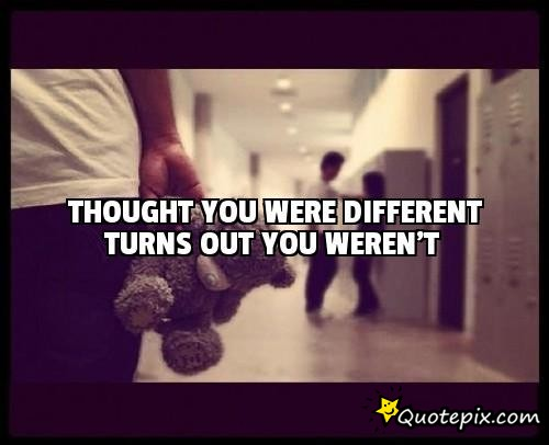 Thought You Were Different Quotes. QuotesGram