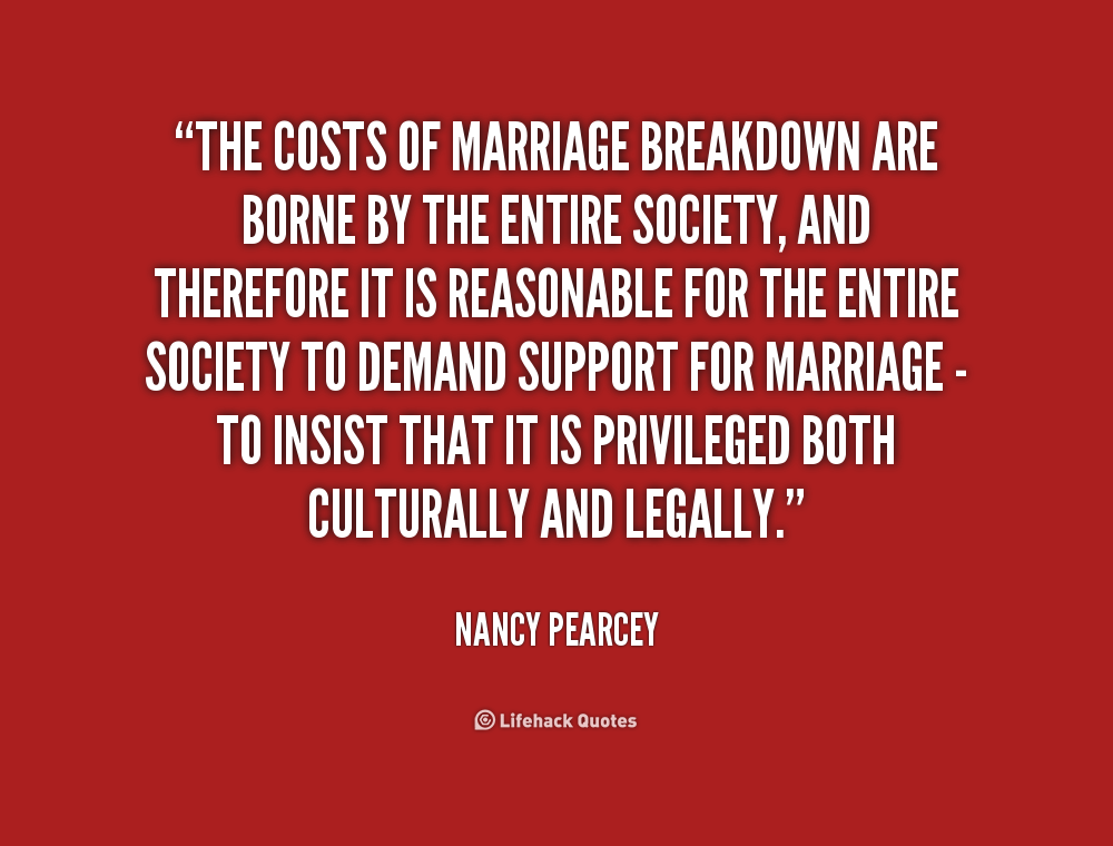"""the breakdown of family life """"there is an increasing concern about what some politicians have described as 'the breakdown of family life' and they have suggested that the only way to fix 'a broken society' is to place more emphasis on marriage and a return to traditional values."""