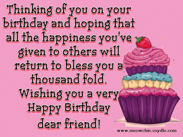 http://cdn.quotesgram.com/img/17/88/1046820413-happy-birthday-wishes-quotes-sayings-and-messages-for-a-friend.jpg