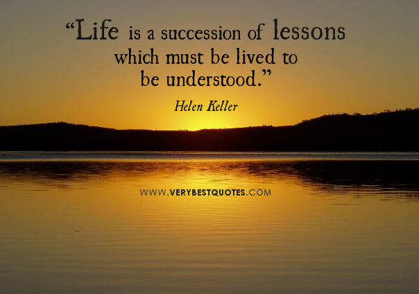 Image result for images of the words Life is a series of lessons