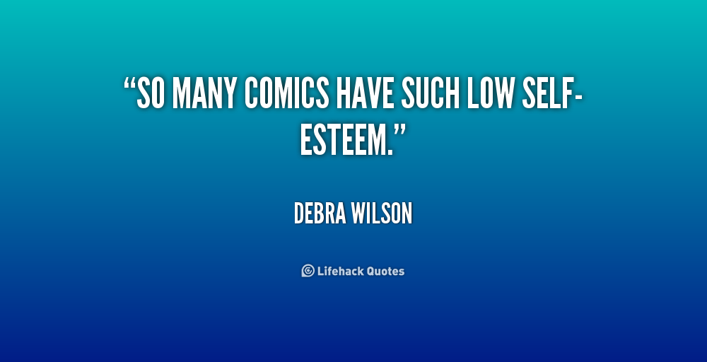 Low Self Esteem Quotes Quotations. QuotesGram