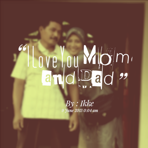 Mom And Dad Love Quotes. QuotesGram