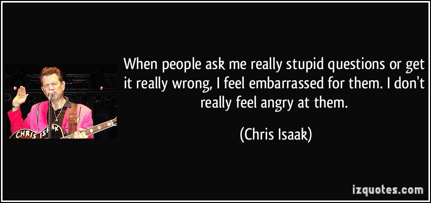 Things I Hate People Asking For: Angry Quotes About Stupid People. QuotesGram