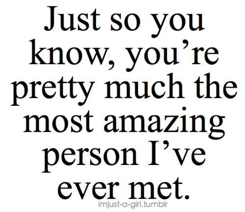 Best Boyfriend In The World Quotes: Your An Amazing Person Quotes. QuotesGram