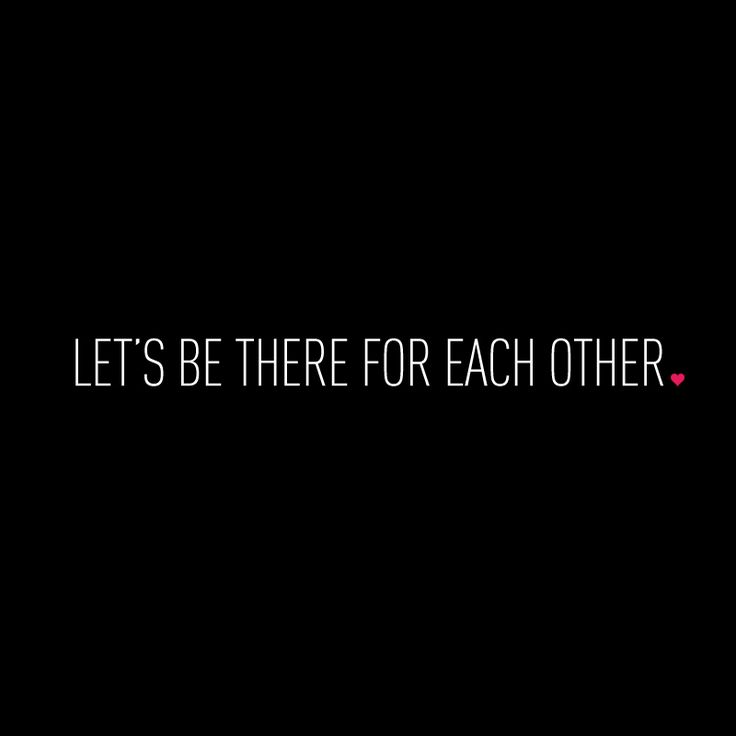 Love Each Other When Two Souls: Be There For Each Other Quotes. QuotesGram