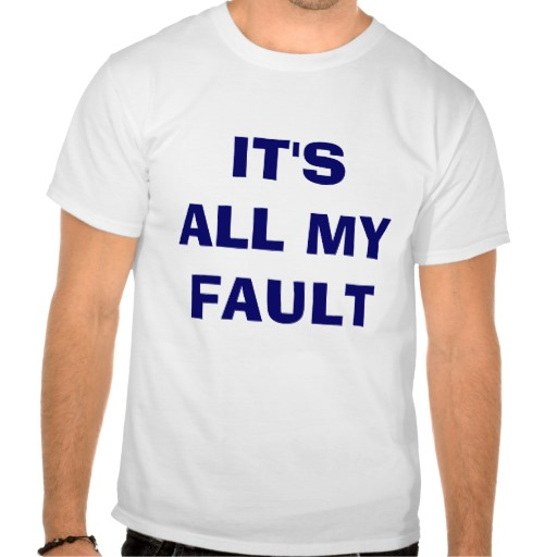 its my fault Fault quotes from brainyquote, an extensive collection of quotations by famous authors, celebrities, and newsmakers  my fault, my failure, is not in the passions .