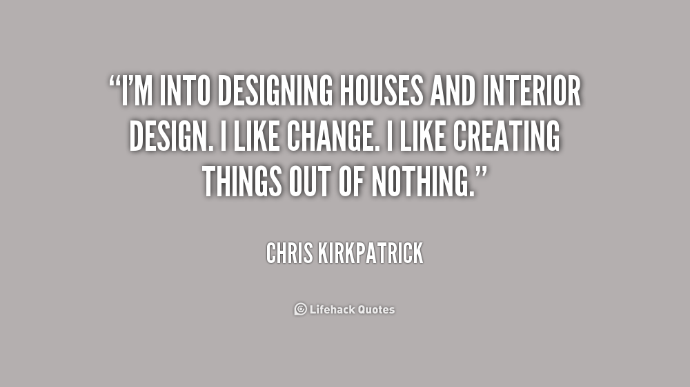 Interior design quotes and sayings quotesgram for Interior designs quotes