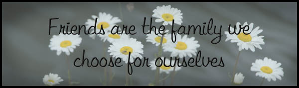 Family We Choose Quotes: Quotes Friends Are The Family We Choose. QuotesGram