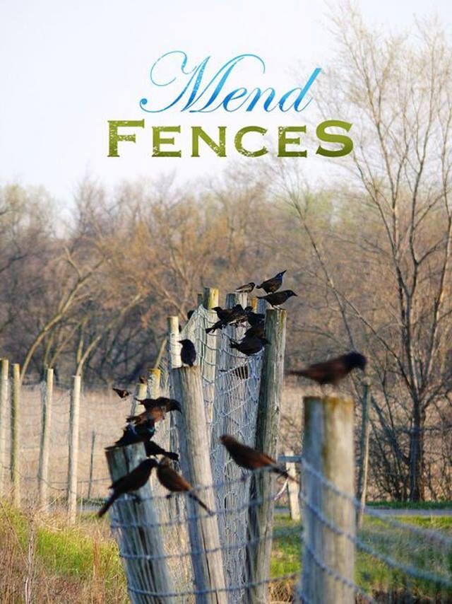 Quotes About Mending Fences. QuotesGram