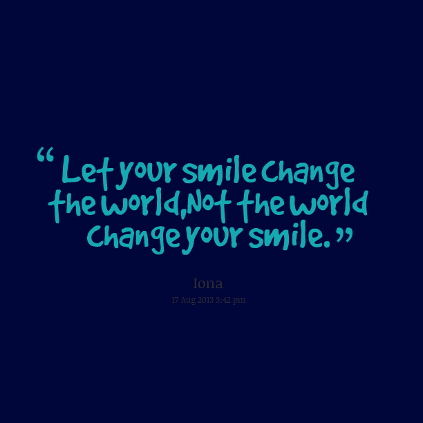 Best Smile In The World Quotes: Change The World Funny Quotes. QuotesGram