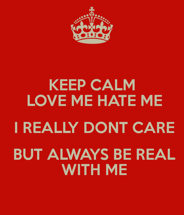 Keep On Hating Quotes: Be Real With Me Quotes. QuotesGram