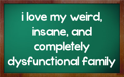 Dysfunctional Family Quotes Sarcastic. QuotesGram