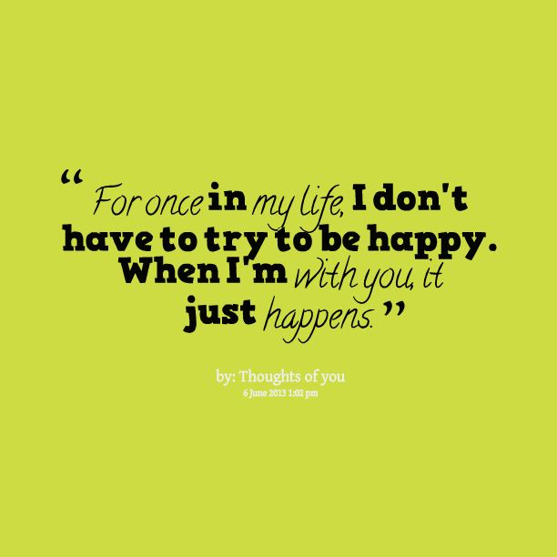 Happy Go Lucky Quotes Life: Im Lucky To Have You In My Life Quotes. QuotesGram