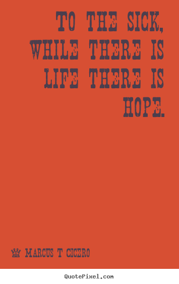 inspirational quotes for sick friend quotesgram
