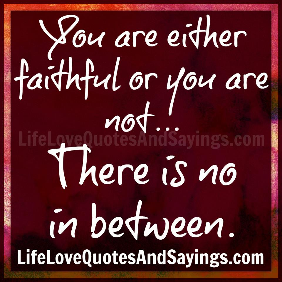 Quotes About Being Faithful In A Relationship Quotesgram