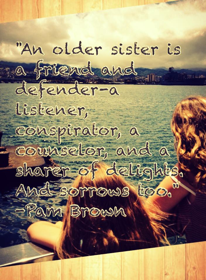 The Top 100 Sister Quotes |Sweet Big Sister Quotes About Sisters