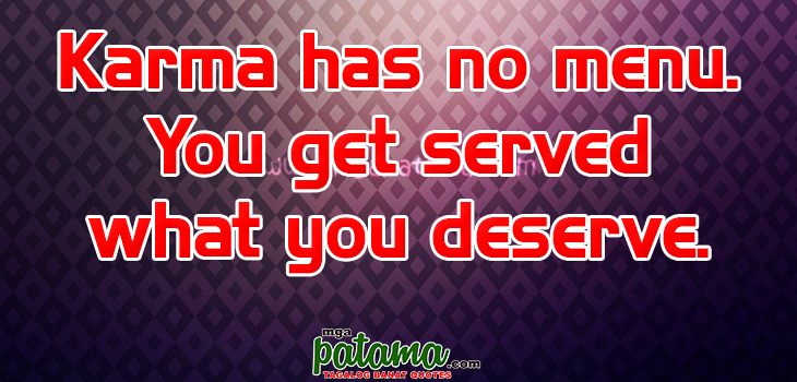 Karma Will Get You Quotes: Karma Quotes In Tagalog. QuotesGram
