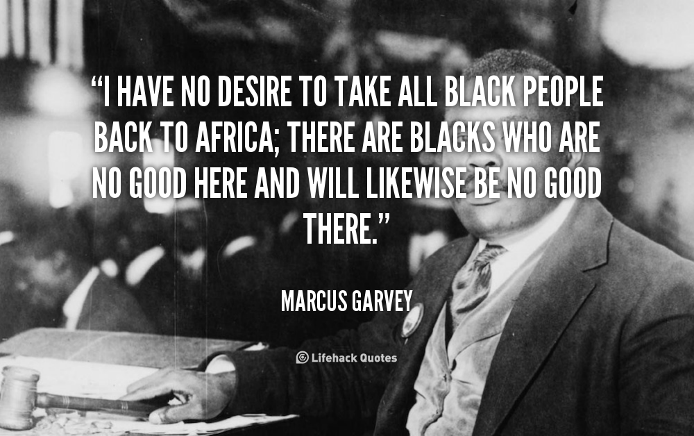 Quote Marcus Garvey I Have No Desire To Take All