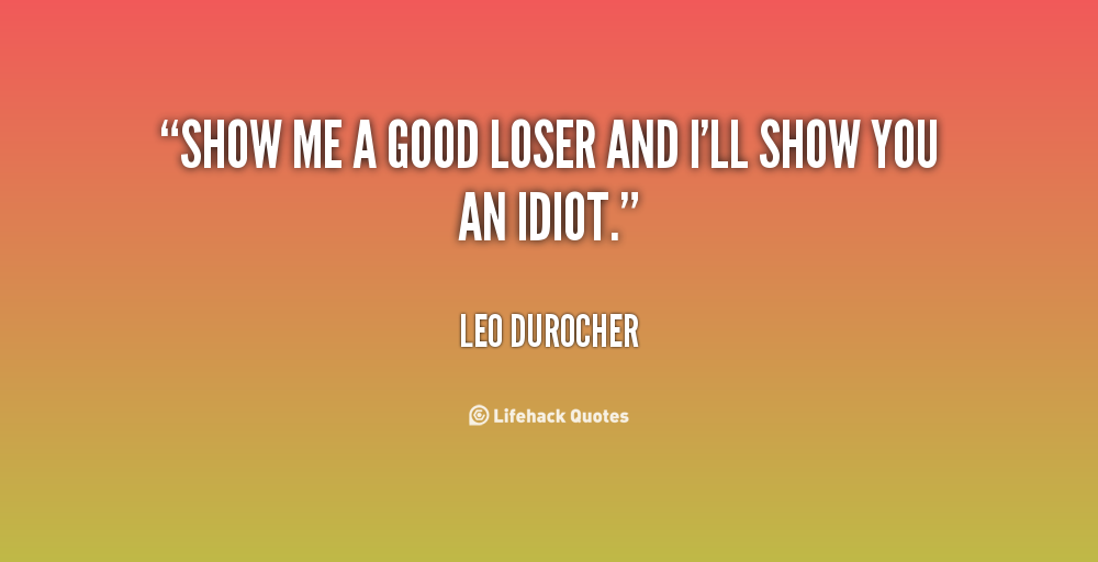 Loser People Quotes Quotesgram