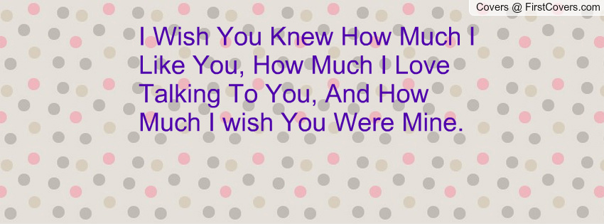 I Wish You Knew I Loved You Quotes. QuotesGram