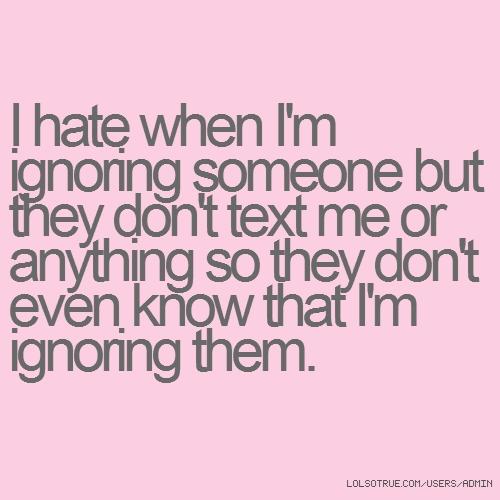 Ignoring Texts Quotes. QuotesGram