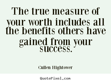 the true measure of ones wealth Maximize your happiness by increasing your 'return on life' - the true measure of wealth you have one life, one chance to do things.