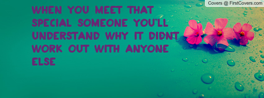 Quotes About Meeting Someone Special Quotesgram: Met Someone Else Quotes. QuotesGram