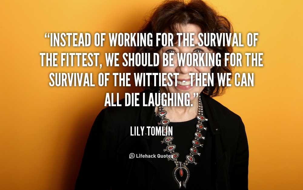 Lily Tomlin Quotes Thank God Quotesgram