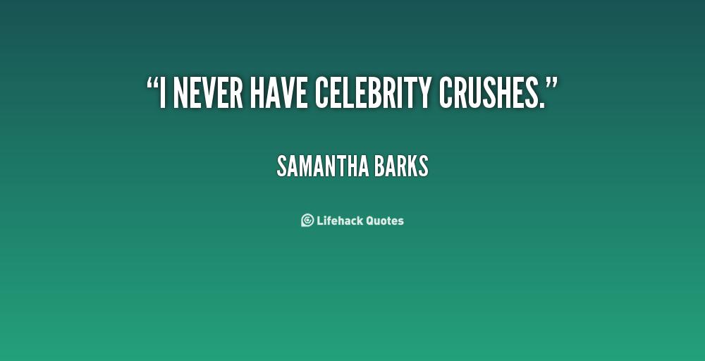 Celebrity Crush Quotes Quotesgram