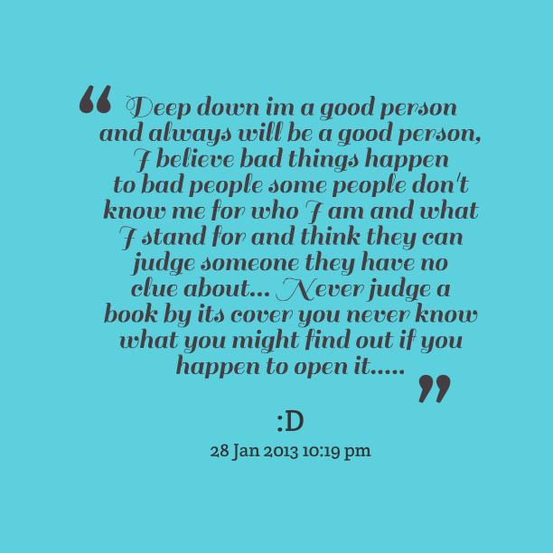 Good Person Quotes: Im A Good Person Quotes. QuotesGram