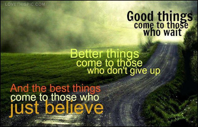 Good Things Come To Those Who Wait Quotes. QuotesGram