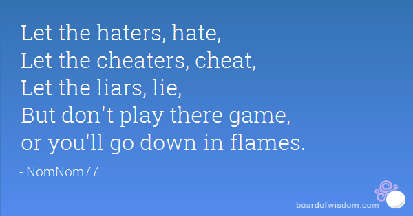 I Hate Liars And Cheaters Quotes I Hate Cheaters Quotes...