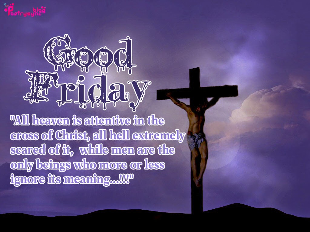 Good Friday Meaning Quotes Quotesgram. Disney Quotes For Your Boyfriend. Motivational Quotes About Hard Work. God Quotes Wallpaper Desktop. God Quotes Instagram. Christian Quotes Blessings. Winnie The Pooh Quotes Forever Is A Very Long Time. Coffee Thank You Quotes. Inspirational Quotes Ray Lewis