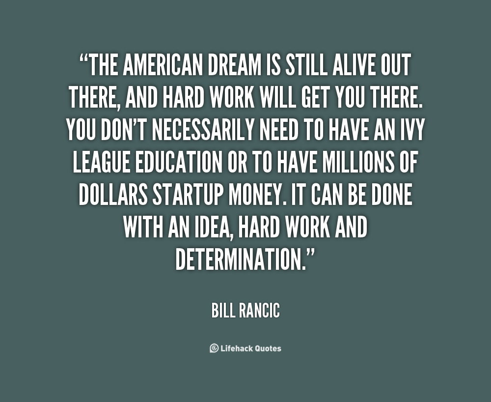 is the american dream still alive the american dream and the individual dream The american dream is alive and well, just not so much in america.
