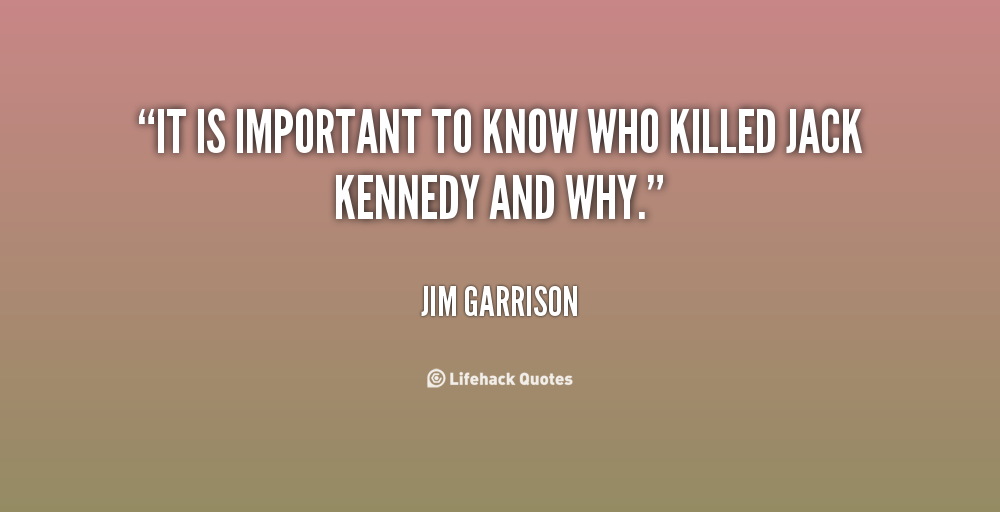 a comprehensive analysis of kennedys murder and the importance of warren commission Warren commission: president kennedy is assassinated  oswald was formally  arraigned on november 23 for the murders of kennedy and officer jd tippit.