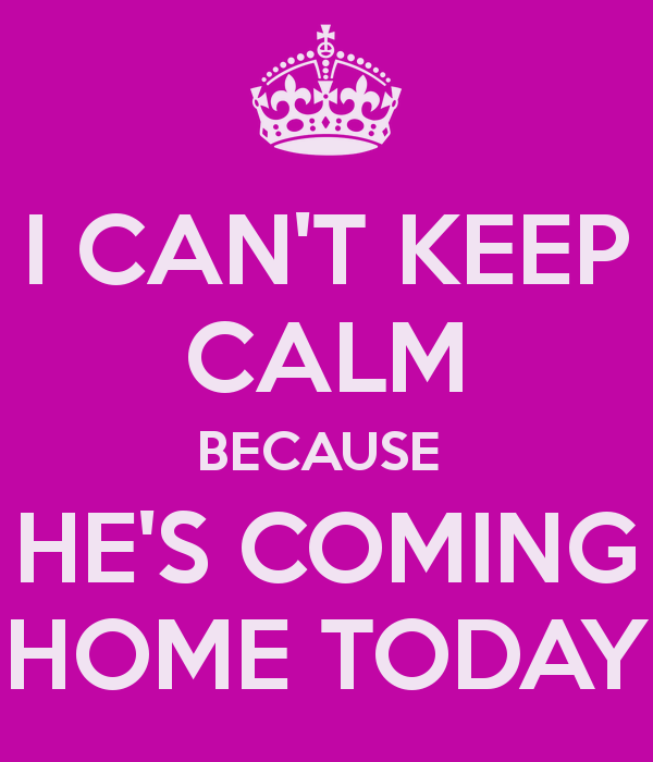 Hes Coming Home Quotes. QuotesGram
