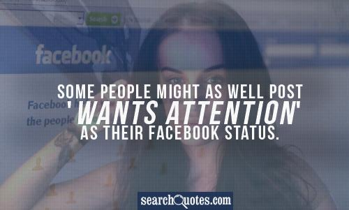 I Hate Attention Seekers Quotes: People Who Want Attention Quotes. QuotesGram