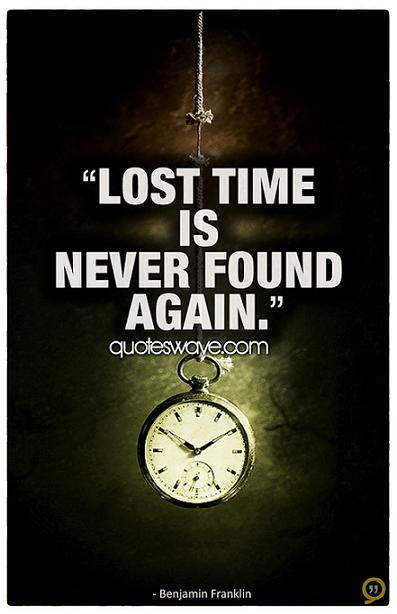 lost time never comes again