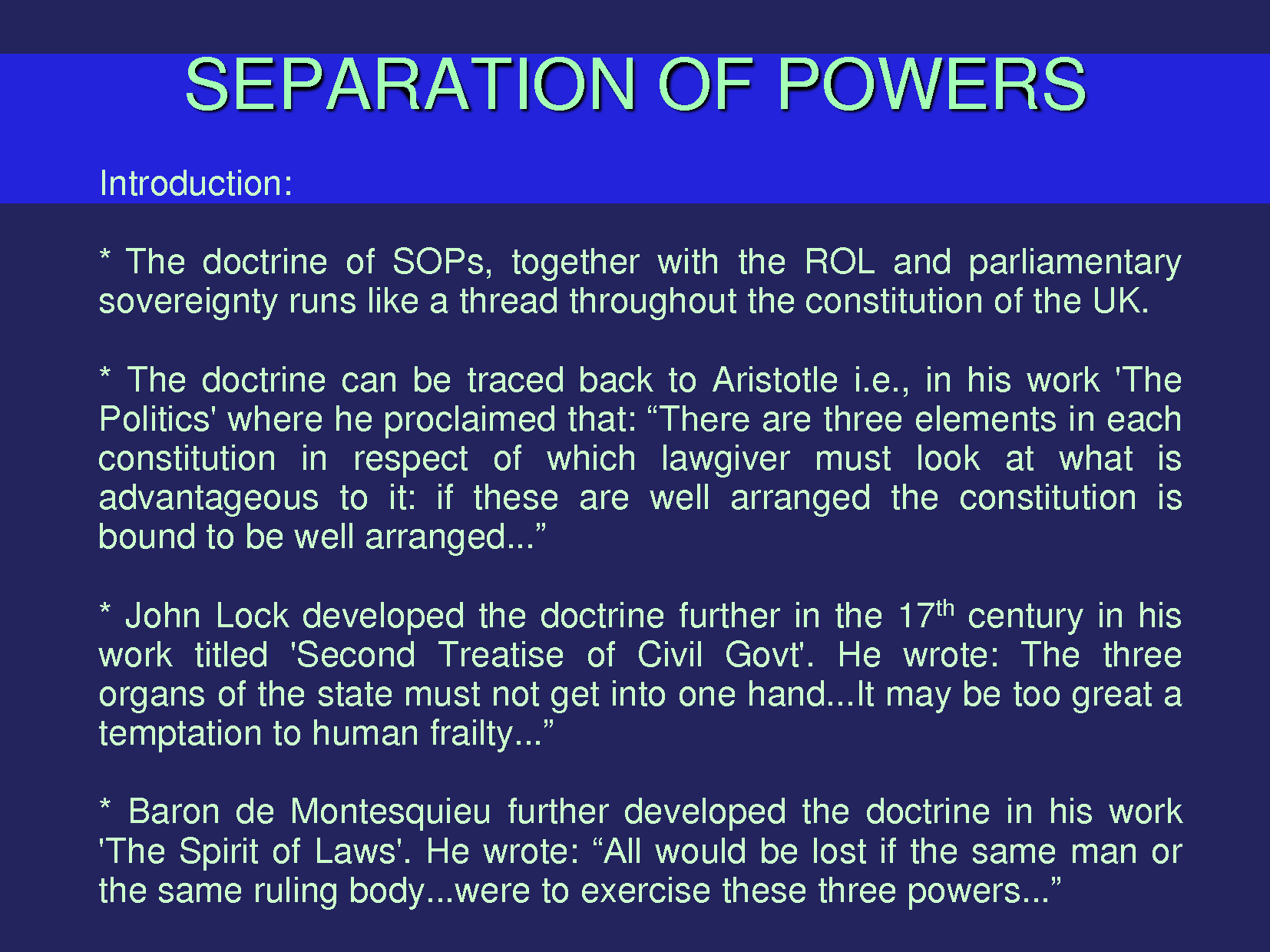 separation of powers Separation of powers understanding that a government's role is to protect  individual rights, but acknowledging that governments have historically been the .