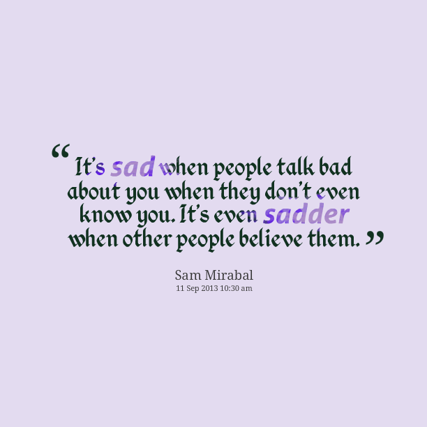 Talking Bad About Someone Quotes: People Who Talk About Others Quotes. QuotesGram