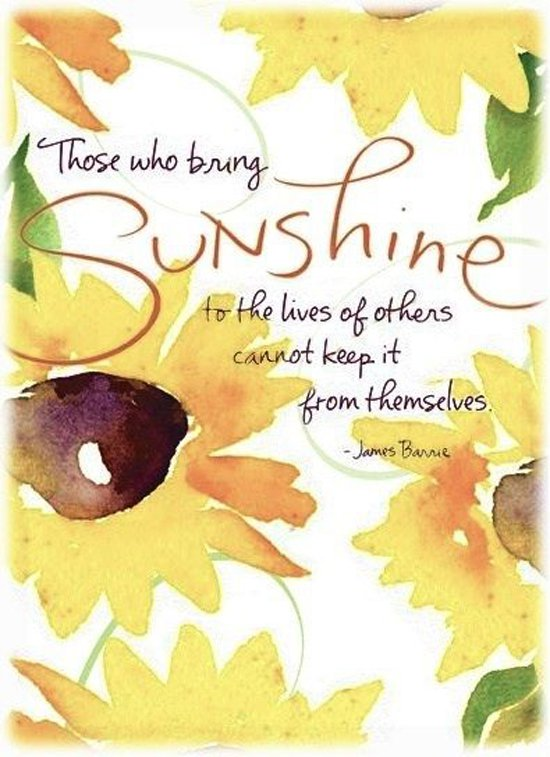 sunshine quotes sunflower bring those poems sunflowers inspirational barrie words thank short sayings keep positive others lives quote thanks james